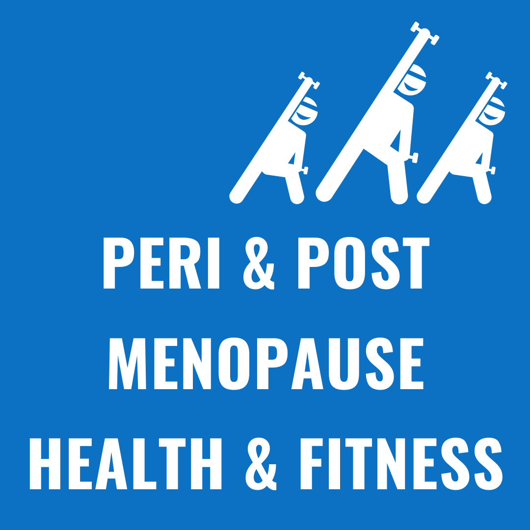 peri and post menopause health and fitness